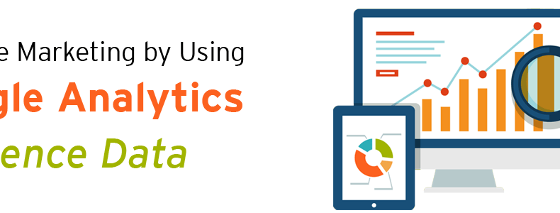 Improve Marketing by Using Google Analytics Audience Data